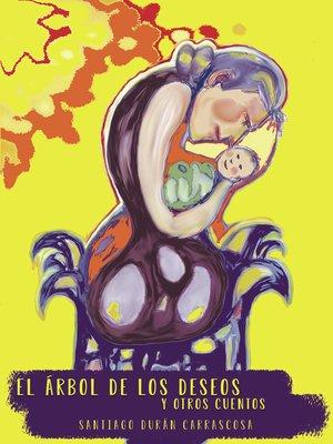 cover image of El árbol de los deseos y otros cuentos