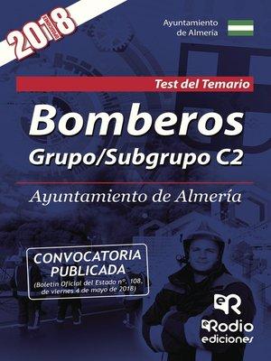 cover image of Bomberos. Grupo/Subgrupo C2. Ayuntamiento de Almería. Test del Temario