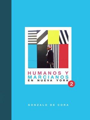 cover image of Humanos y marcianos en Nueva York II