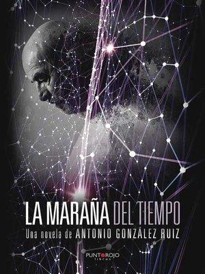 cover image of La Maraña del Tiempo