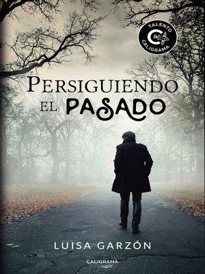 cover image of Persiguiendo el pasado