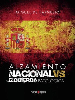 cover image of Alzamiento Nacional VS Izquierda Patológica