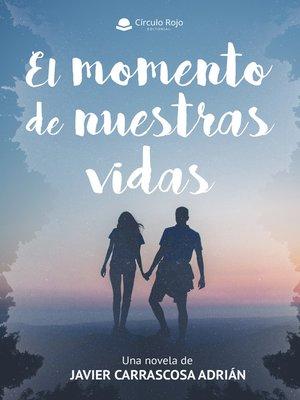 cover image of El momento de nuestras vidas