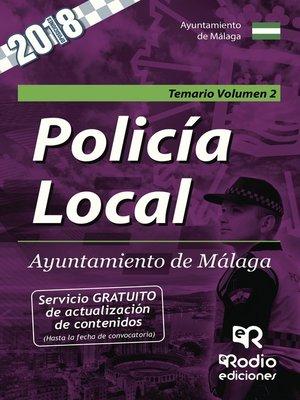 cover image of Policía Local. Ayuntamiento de Málaga. Temario. Volumen 2