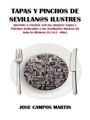 cover image of Tapas y Pinchos de Sevillan@s Ilustres