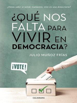 cover image of ¿Qué nos falta para vivir en Democracia?