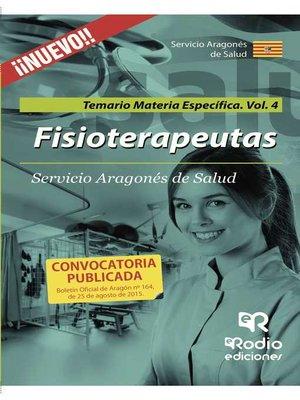 cover image of Fisioterapeutas. Temario Materia Específica. Volumen 4. Servicio Aragonés de Salud