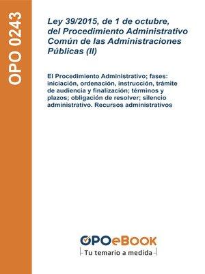 cover image of Ley 39/2015, de 1 de octubre, del Procedimiento Administrativo Común de las Administraciones Públicas (II)