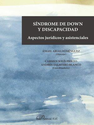 cover image of Síndrome de Down y discapacidad. Aspectos jurídicos y asistenciales