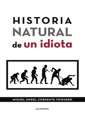 cover image of Historia natural de un idiota