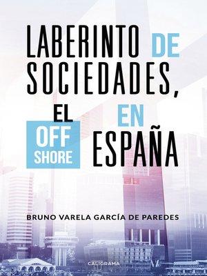 cover image of Laberinto de sociedades, el off shore en España