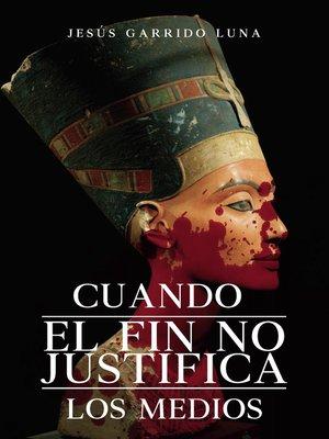 cover image of Cuando el fin no justifica los medios