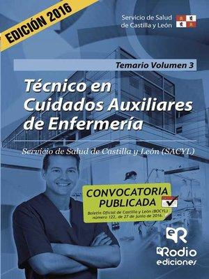 cover image of Técnico en Cuidados Auxiliares de Enfermería. Temario. Volumen 3. Servicio de Salud de Castilla y León