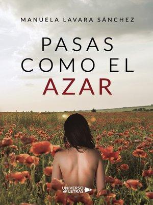 cover image of Pasas como el azar
