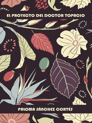 cover image of El proyecto del doctor Topacio