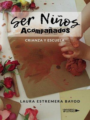 cover image of Ser Niños Acompañados