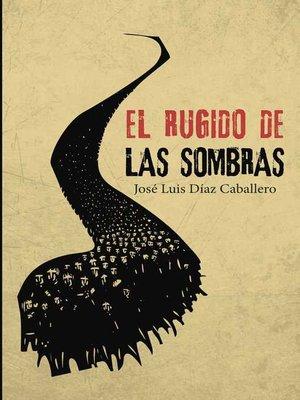 cover image of El rugido de las sombras