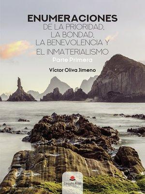 cover image of Enumeraciones de la prioridad, la bondad, la benevolencia y el inmaterialismo