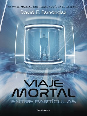 cover image of Viaje mortal entre partículas