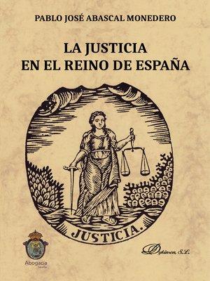 cover image of La justicia en el reino de España