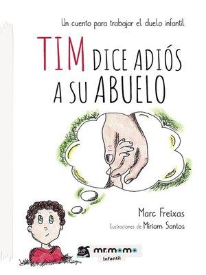 cover image of Tim dice adiós a su abuelo