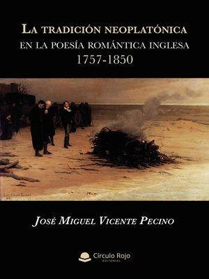 cover image of La tradición neoplatónica en la poesía romántica inglesa 1757-1850