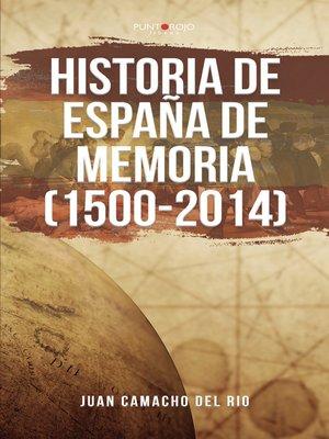 cover image of Historia de España de memoria (1500-2014)
