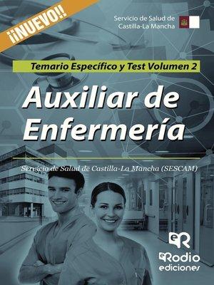 cover image of Auxiliar de Enfermería. Servicio de Salud de Castilla-La Mancha (SESCAM). Temario Específico y Test. Volumen 2