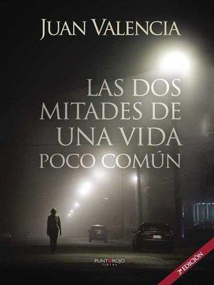 cover image of Las dos mitades de una vida poco común