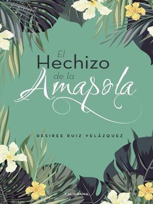 cover image of El hechizo de la amapola