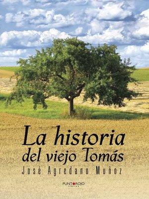 cover image of La historia del viejo Tomás