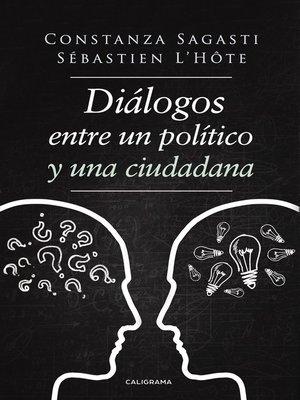 cover image of Diálogos entre un político y una ciudadana