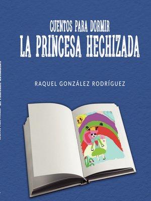 cover image of Cuentos para dormir. La princesa hechizada