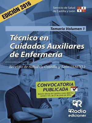 cover image of Técnico en Cuidados Auxiliares de Enfermería. Temario. Volumen 1. Servicio de Salud de Castilla y León