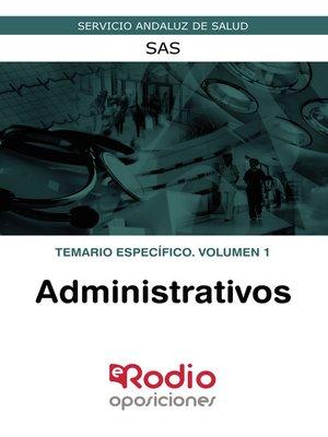 cover image of Administrativos. Temario específico. Volumen 1. SAS