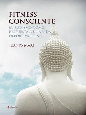 cover image of FITNESS CONSCIENTE. El budismo como respuesta a una vida deportiva plena