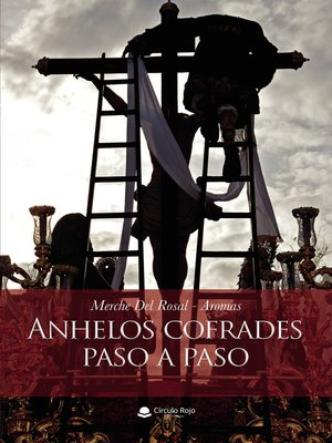 cover image of Anhelos cofrades paso a paso