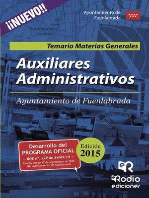 cover image of Auxiliares Administrativos del Ayuntamiento de Fuenlabrada. Temario Materias Generales