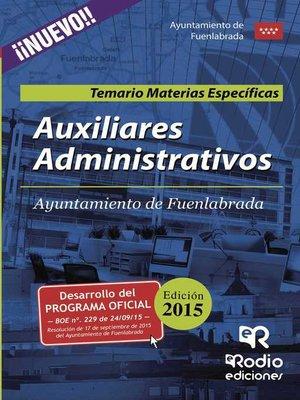 cover image of Auxiliares Administrativos del Ayuntamiento de Fuenlabrada. Temario Materias Específicas