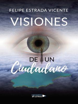 cover image of Visiones de un Ciudadano