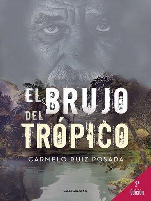 cover image of El brujo del trópico