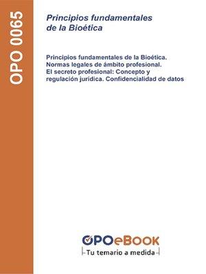 cover image of Principios fundamentales de la Bioética