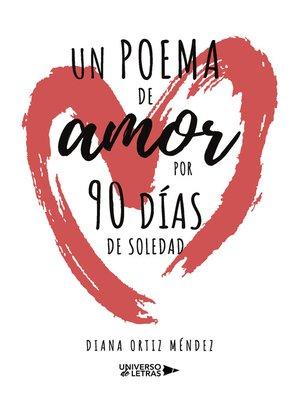 cover image of Un poema de amor por 90 días de soledad