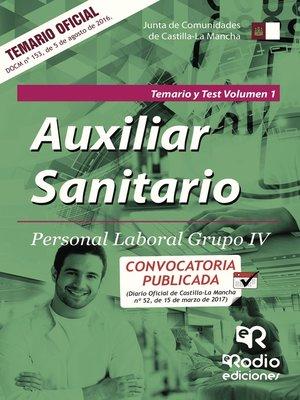 cover image of Auxiliar Sanitario. Personal Laboral Grupo IV. Temario y Test Vol. 1. Junta de Comunidades de Castilla La Mancha