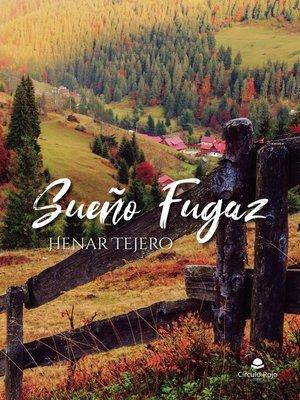 cover image of Sueño Fugaz