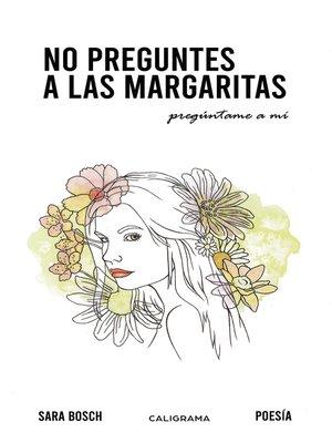 cover image of No preguntes a las margaritas