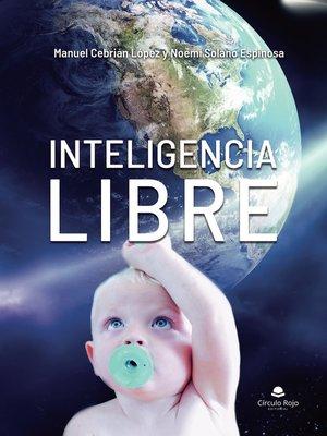 cover image of INTELIGENCIA LIBRE