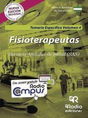 cover image of Fisioterapeutas. Servicio Andaluz de Salud (SAS). Temario Específico Volumen 4