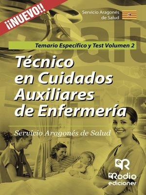 cover image of Técnico en Cuidados Auxiliares de Enfermería. Servicio Aragonés de Salud. Temario Específico y Test Volumen 2