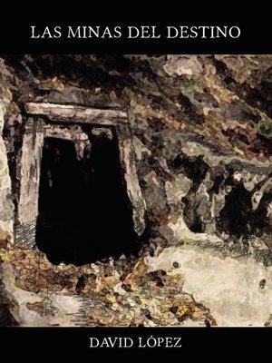 cover image of Las minas del destino